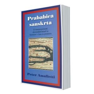 Prababica sanskrta – o vsenavzočnosti slovenskih besed in korenov v času in prostoru