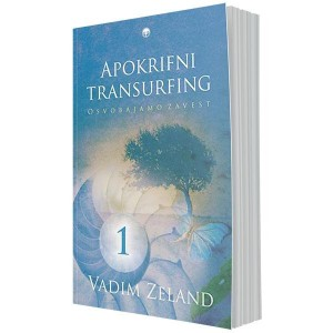 Apokrifni transurfing 1 – osvobajamo zavest