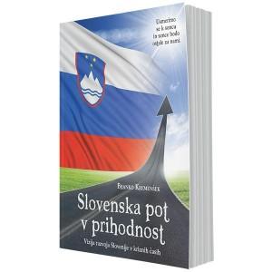 Slovenska pot v prihodnost – vizija razvoja Slovenije v kriznih časih (e-knjiga)