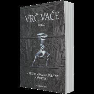 Vrč Vače (situla) in predrimska kultura na naših tleh (e-knjiga)